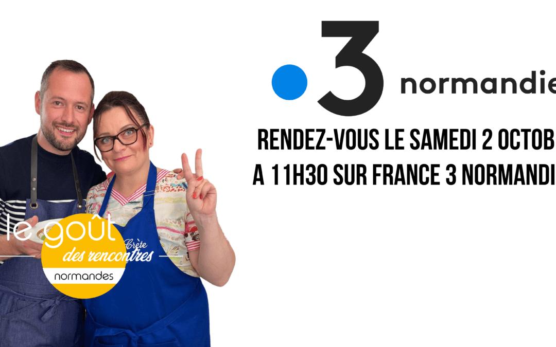Émission Le Goût des Rencontres sur France3Normandie